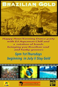 Brazilian Gold Happy Hour every 1st Thursday monthly beginning July 2nd. Digging in the crates for Brazilian soulful grooves and funky breaks